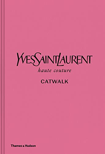 Yves Saint Laurent Catwalk: The Complete Haute Couture Collections 1962-2002 ()