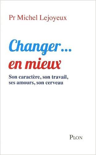 Changer… en mieux - Michel LEJOYEUX