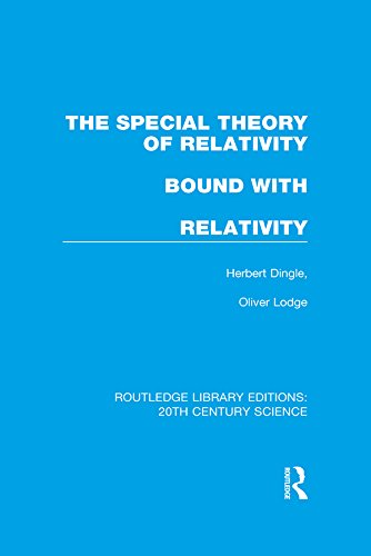 Download The Special Theory of Relativity bound with Relativity: A Very Elementary Exposition (Routledge Library Editions: 20th Century Science) Pdf