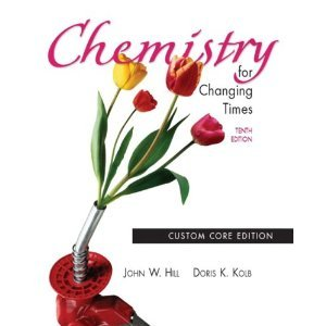 Chemistry for Changing Times 10th (Tenth) Edition byHill