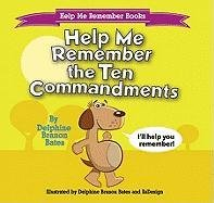 - Help Me Remember the Ten Commandments (Help Me Remember Books)