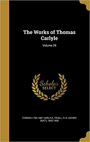 The Works of Thomas Carlyle: Volume 28
