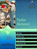 Pipeline Mechanical : Level 1, NCCER Staff, 0130466700