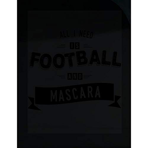 Stuch Strength LLC Funny Mascara - All I Need is Football - Makeup Eyelash Definition Humor - Transparent Sticker