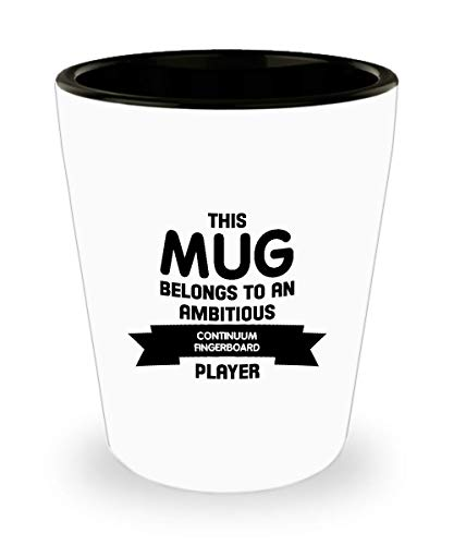 This Mug Belongs to an Ambitious Continuum Fingerboard Player - Gift Idea Unique Music Birthday Present Novelty Appreciation Shot Glass Cup Ceramic For Men Women