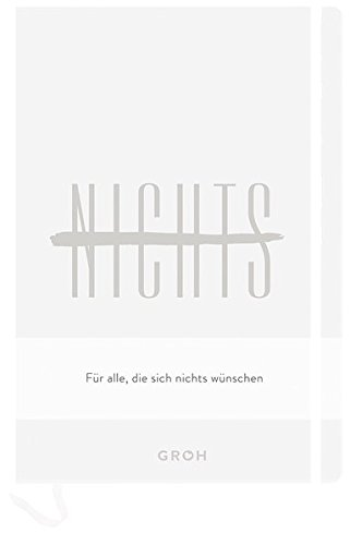 Notizbuch NICHTS weiß: Für alle, die sich nichts gewünscht haben. 12,3 x 17,7 cm. Hardcover (GROH Design)
