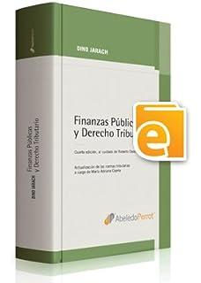 Finanzas Públicas y Derecho Tributario. (E book)