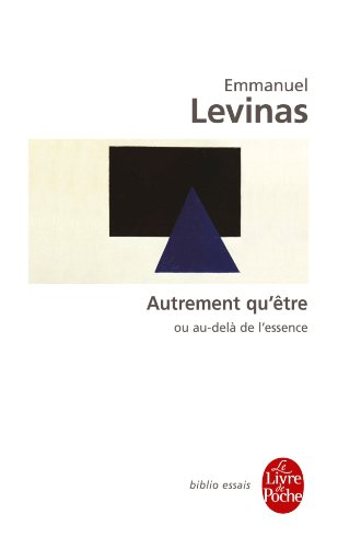 Autrement qu'être, ou, Au-delà de l'essence (Libro de Poche) (Ldp Bib.Essais) (French Edition)