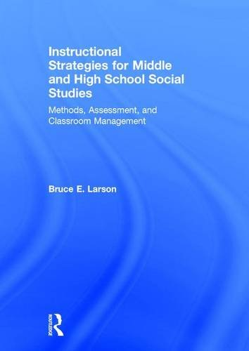 Instructional Strategies for Middle and High School Social Studies: Methods, Assessment, and Classroom Management