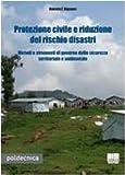 Image de Protezione civile e riduzione del rischio disastri. Metodi e strumenti di governo della sicurezza territoriale e ambientale