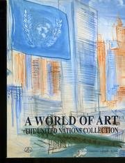 A World of Art. The United Nations Collection.