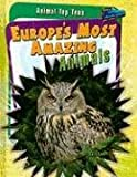 Europe's Most Amazing Animals, Anita Ganeri, 1410930866