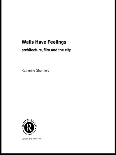Walls Have Feelings: Architecture, Film and the City (Rosemary Walls Art)
