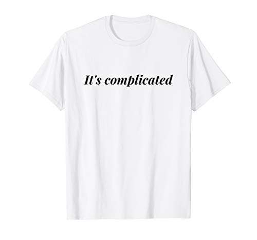 It's Complicated T-Shirt | Its Complicated Prime