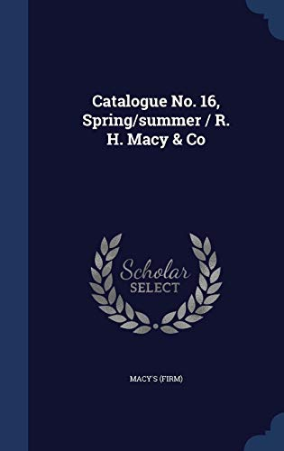 Catalogue No. 16, Spring/summer / R. H. Macy & Co for sale  Delivered anywhere in USA