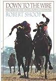 Down to the Wire, Robert J. Shoop, 1891954563