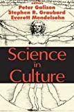 Science in Culture, Stephen R. Graubard, Everett Mendelsohn, Edward O. Wilson, 0765806738