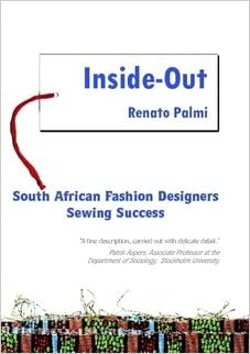 Inside Out South African Fashion Designers Sewing Success Renato Palmi 9781920169732 Amazon Com Books