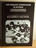 Primary Curriculum in Action, Blenkin, Geva M. and Kelly, A. V., 0063182521