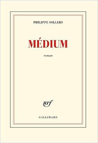 Médium - Sollers Philippe