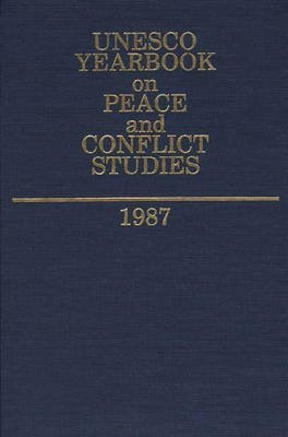 Unesco Yearbook - [ { UNESCO YEARBOOK ON PEACE AND CONFLICT STUDIES 1987 (UNESCO YEARBOOK ON PEACE AND CONFLICT STUDIES) } ] by UNESCO (AUTHOR) Feb-17-1989 [ Hardcover ]