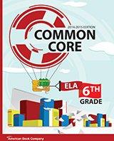 Common Core in Grade 6 English Language Arts: 2014-2015 Edition