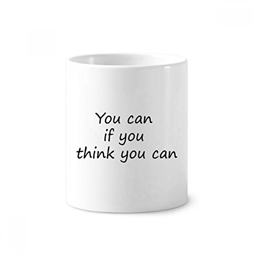 You Can If You Think You Can Ceramic Toothbrush Pen Holder Mug White Cup 350ml (350 Ml Cans)