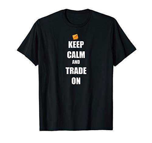Keep Calm and Trade On Stock Market Trading T-Shirt (Best Sector In Stock Market)