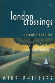 London Crossings: A Biography of Black Britain (Literature, Culture, and Identity)