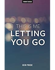 This Is Me Letting You Go