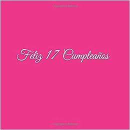 Feliz 17 cumpleaños: Libro De Visitas 17 Años Feliz ...