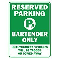RESERVED PARKING Bartender ONLY unauthorized vehicles will be tagged - Occupations - Parking Sign [ Decorative Novelty Sign Wall Plaque ]