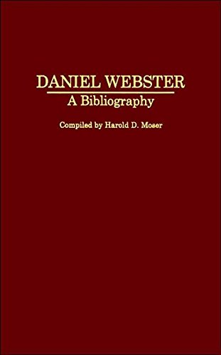 Daniel Webster: A Bibliography (Bibliographies of American Notables) Pdf