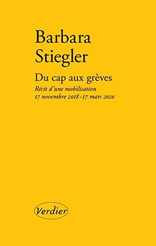 Du cap aux grèves: Récit d'une mobilisation. 17 novembre 2018–17 mars 2020