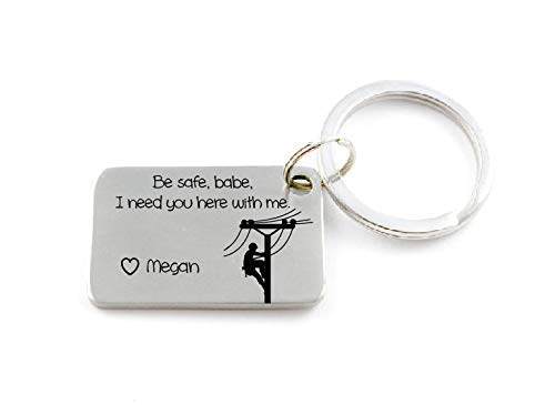 Be Safe Babe, I Need You Here With Me Engraved Lineman Keychain - Engraved Keychain - Lineman Gift