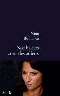 Nos baisers sont des adieux, Bouraoui, Nina