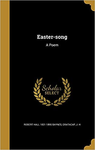 Easter Song A Poem Amazones Robert Hall 1831 1895 Baynes