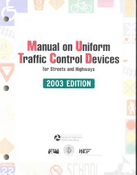Traffic Control Devices (Manual on Uniform Traffic Control Devices for Streets and Highways (2003 Edition))