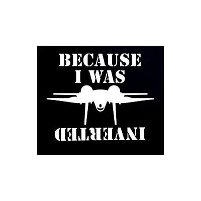 CCI Top Gun Because I was Inverted Funny Jet Decal Vinyl Sticker|Cars Trucks Vans Walls Laptop| White |5.5 x 4.5 in|CCI773: Automotive