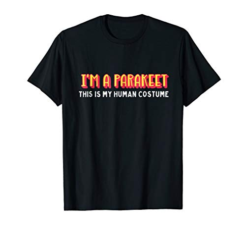 I'm a parakeet this is my human costume halloween t-shirt]()