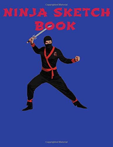 Ninja Journal and Sketch book: Ninja Journal and Sketchbook ...