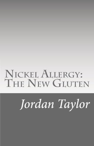 Nickel Allergy: The New Gluten