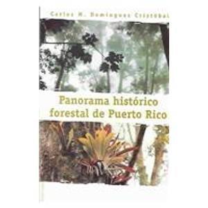 Panorama historico forestal de Puerto Rico (Spanish Edition)