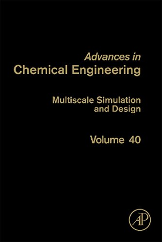 Multiscale Simulation and Design, Volume 40 (Advances in Chemical Engineering)