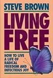 Living Free, Steve Brown, 0801010942