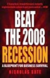 img - for Beat the 2008 Recession: A Blueprint for Business Survival book / textbook / text book