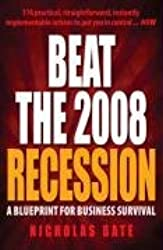 Beat the 2008 Recession: A Blueprint for Business Survival