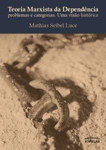 Teoria Marxista Da Dependência: Problemas Categorias, Uma Visão Histórica
