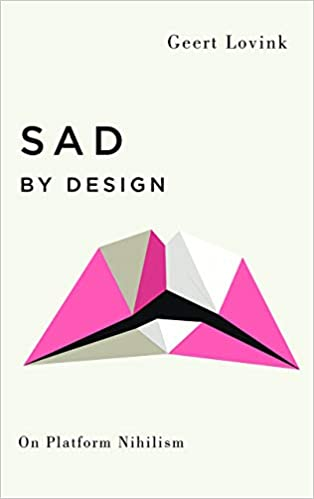 cover image, Sad by Design: On Platform Nihilism