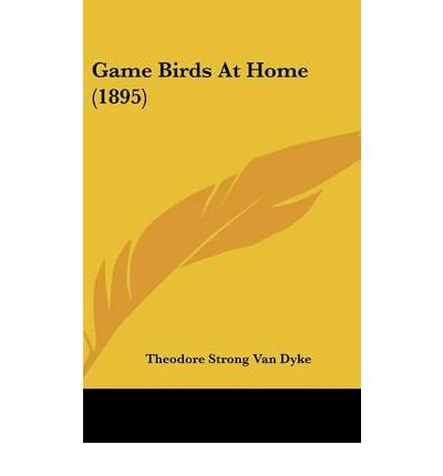 Read Online Game Birds at Home (1895) (Hardback) - Common PDF